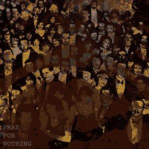 Imagen de 'Pray For Nothing'