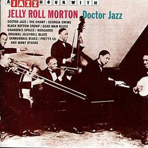 Image for 'A Jazz Hour With Jelly Roll Morton: Doctor Jazz'