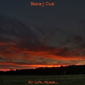 Image for 'Mixotic 085 - Noraj Cue - My Life, Mixed...'