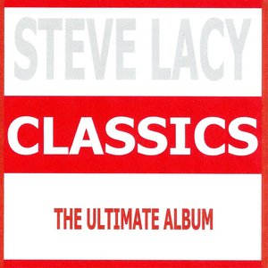 Image for 'Classics - Steve Lacy'