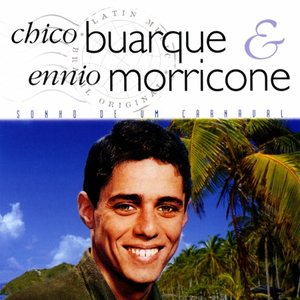 Image for 'Chico Buarque & Ennio Morricone'