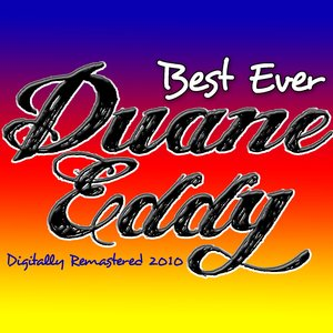 Image for 'Best Ever Duane Eddy - Digitally Remastered 2010'