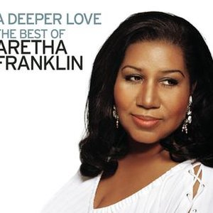 Image for 'A Deeper Love: The Best Of Aretha Franklin'