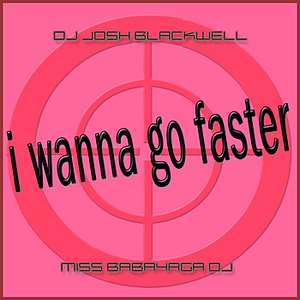 Image for 'I Wanna Go Faster'