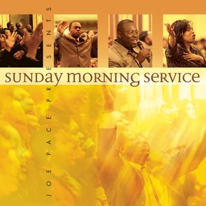 Image for 'Joe Pace Presents..sunday Morning Service'