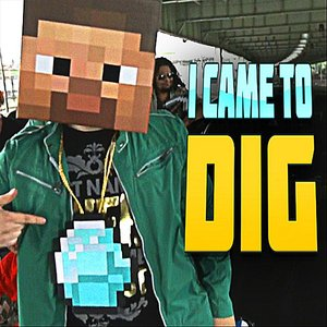 Image for 'I Came To Dig (Minecraft Rap) [feat. Captainsparklez]'