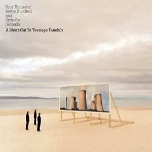 Image for 'Four Thousand Seven Hundred and Sixty-Six Seconds: A Short Cut to Teenage Fanclub'