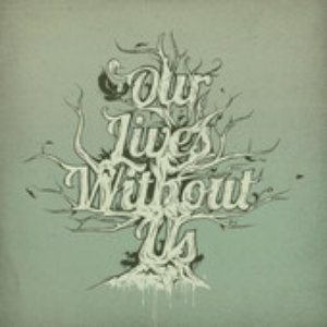 Image for 'Our Lives Without Us'