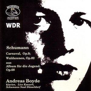 Image for 'Schumann: Carnaval, Waldszenen, Aus Album Für  Die Jungend, Op. 68'