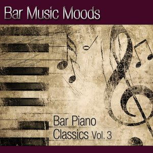 Image for 'Bar Music Moods - Bar Piano Classics Vol. 3'