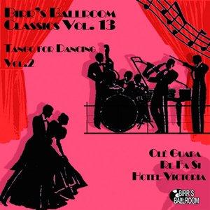 Image for 'Birr's Ballroom, Vol. 13 - Tango for Dancing, Vol. 2'