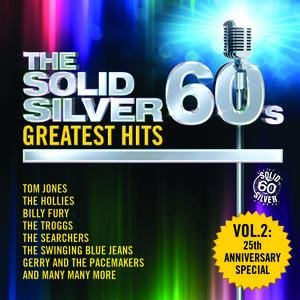 Image for 'The Solid Silver 60s: Greatest Hits Vol. 2'