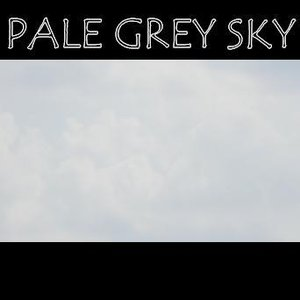 Image for 'Pale Grey Sky'