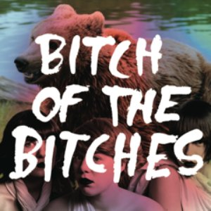 Image for 'BITCH OF THE BITCHES SINGLE'