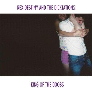Imagen de 'Rex Destiny and the Dicktations: King of the Doobs'