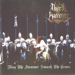 Image for 'May the Hammer Smash the Cross'