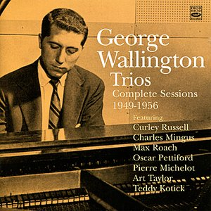 Image for 'George Wallington Trios: Complete Sessions 1949-1956'