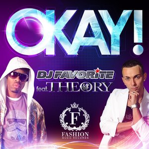 Image for 'DJ Favorite feat. Theory - Okay!'
