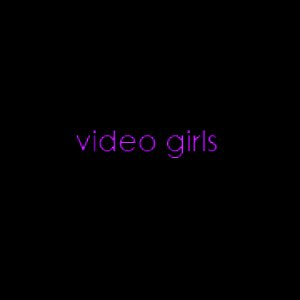 Image for 'Video Girls Single 2007'