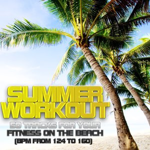 Image for 'Summer Workout: 50 Tracks for Your Fitness On the Beach (Bpm from 124 to 160)'