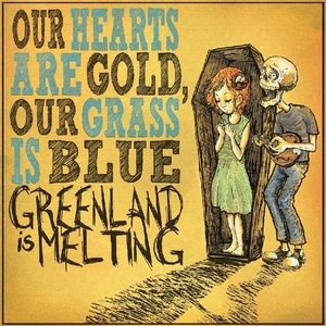 Image for 'Our Hearts Are Gold, Our Grass Is Blue'