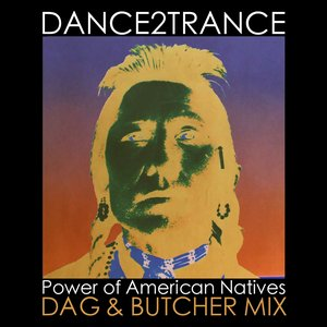 Image for 'Power of American Natives (Dag & Butcher Mix)'