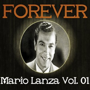 Image for 'Forever Mario Lanza, Vol. 1'