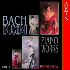 Image for 'Busoni / Bach: Complete Transcriptions For Piano Vol. 1'