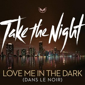 Image for 'Love Me In The Dark (dans le noir)'