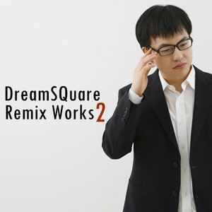 Image for 'DreamSQuare Remix Works 2'