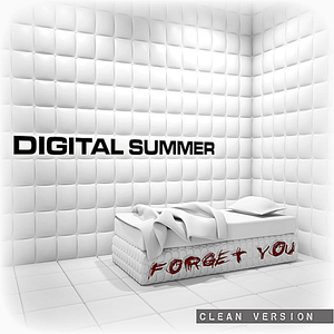Digital Summer - Forget You (Clean Version) [feat. Clint Lowery]