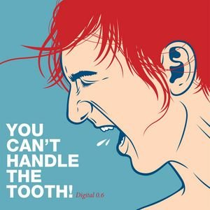 Image for 'You Can't Handle The Tooth'