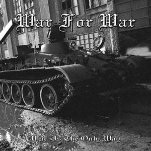 Image for 'War is the only way'