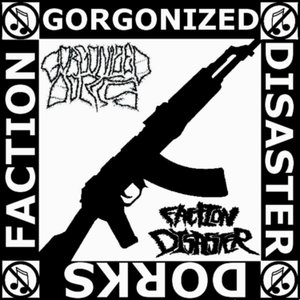Image for 'Gorgonized Dorks / Faction Disaster split'