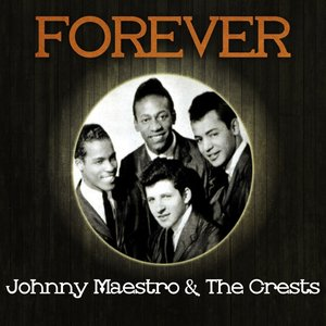 Image for 'Forever Johnny Maestro & The Crests'