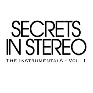 Image for 'Secrets in Stereo - The Instrumentals (Volume 1)'