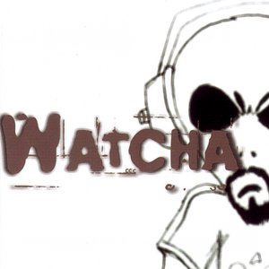 Image for 'Watcha'