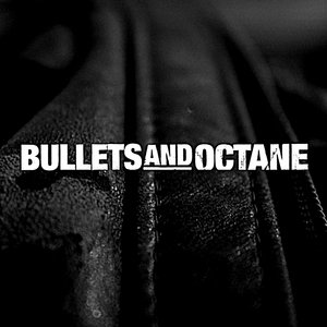 Image pour 'Bullets And Octane'