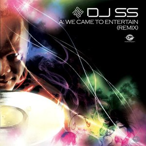 Image for 'DJ SS  WE CAME TO ENTERTAIN REMIXES'
