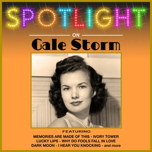 Image for 'Spotlight On Gale Storm'