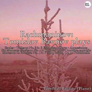Image for 'Rachmaninov: Tomislav Bavnov plays'