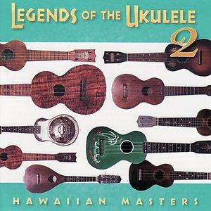 Image for 'Legends of the Ukulele 2 : Hawaiian Masters'