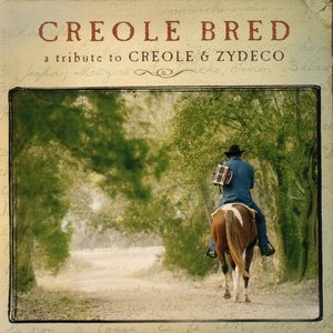 Image for 'Creole Bred - A Tribute To Creole & Zydeco'