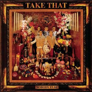 Image for 'Nobody Else - Everything Changes - Take That & Party'
