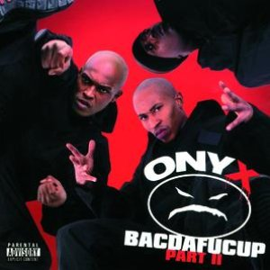 Image for 'Onyx/ Bacdafucup II'