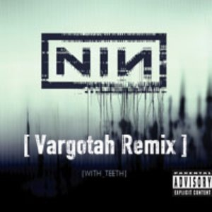 Image for 'With Teeth (Remix) - Nine Inch Nails'
