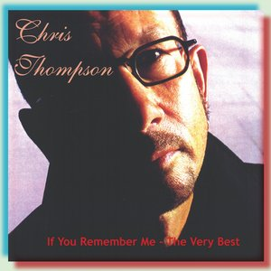 Image for 'The Very Best of Chris Thompson: If You Remember Me'