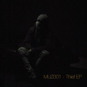 Image for 'MUZ001 - Thief EP'