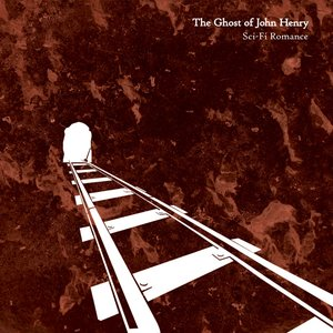 Image for 'The Ghost of John Henry'