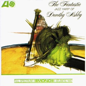 Image for 'The Fantastic Jazz Harp Of Dorothy Ashby'